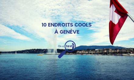 Test et avis des 10 endroits les plus cools pour sortir à Genève 2019