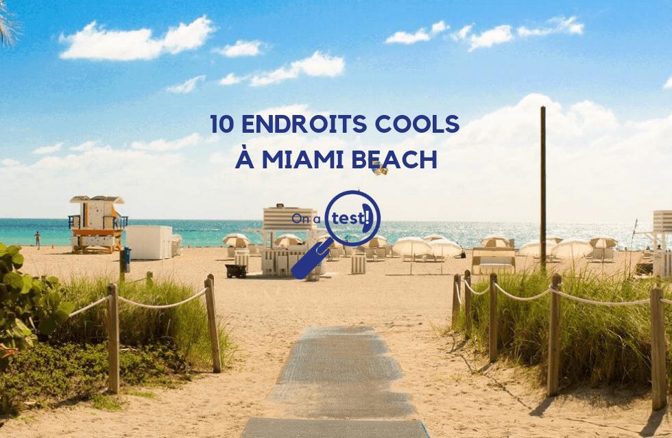 Test et avis des 10 endroits les plus cools pour sortir à Miami Beach
