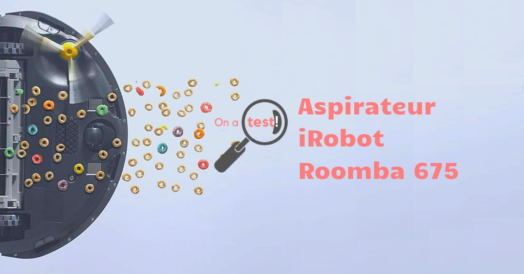 Test et avis iRobot Roomba 675