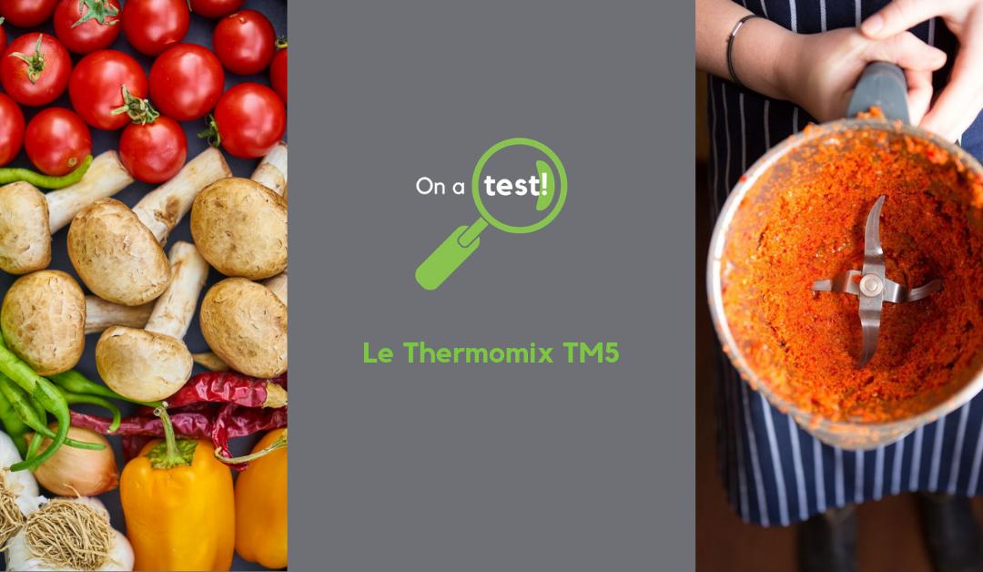 Test et avis sur le Thermomix TM5