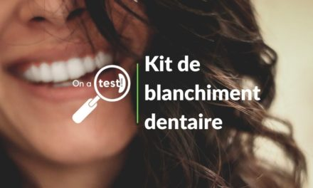 Test et avis kit de blanchiment dentaire