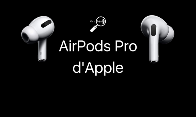 Test et avis AirPods Pro Apple