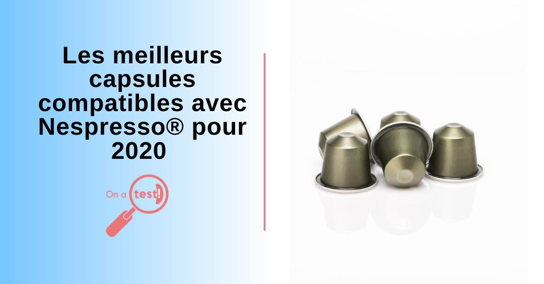 Les meilleurs capsules compatibles avec Nespresso pour 2020