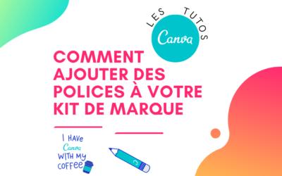 Comment ajouter des polices à votre kit de marque Canva