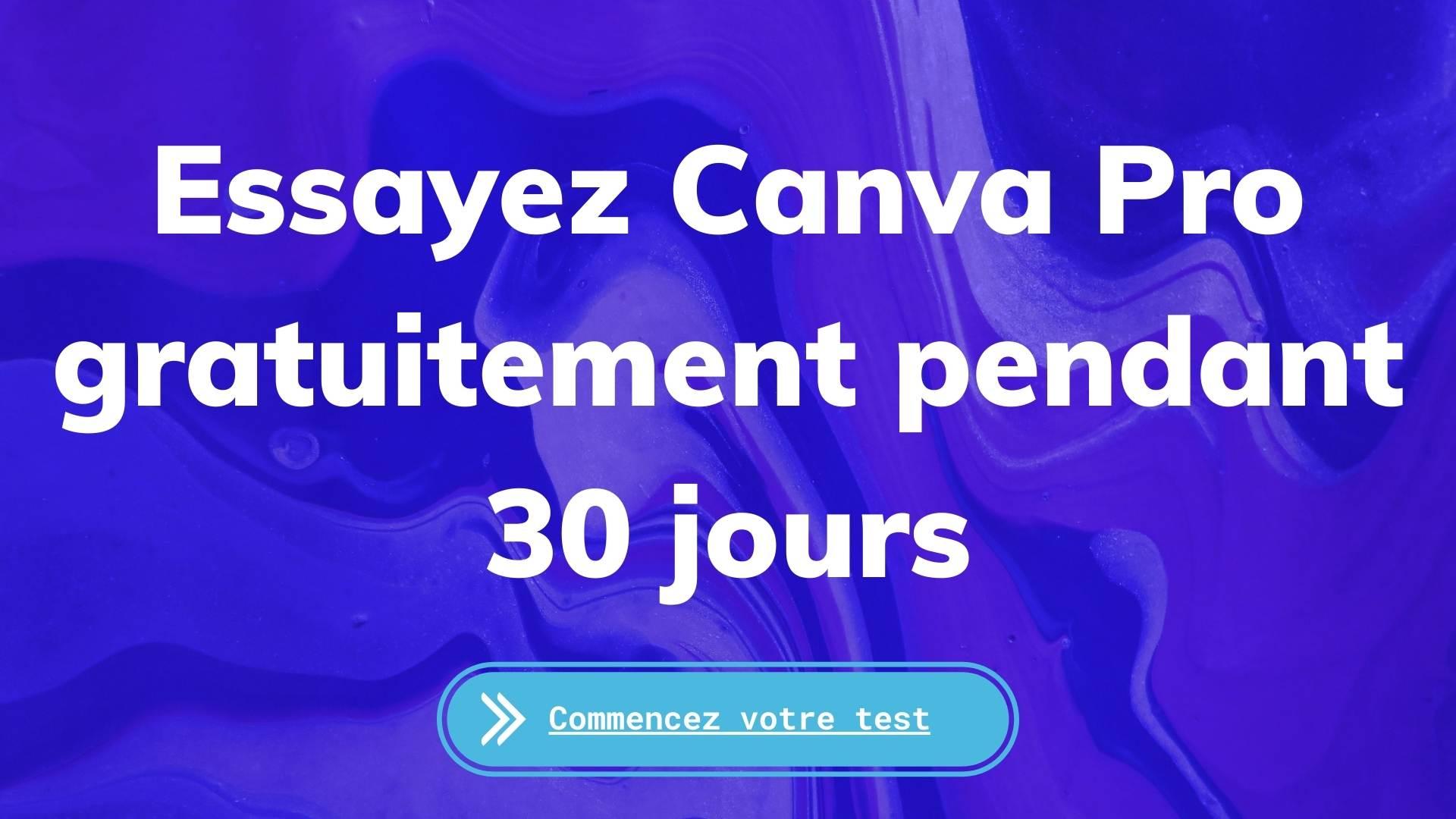 Essayez Canva Pro gratuitement pendant 30 jours
