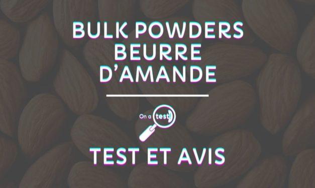 Test et avis Bulk Powders beurre d'Amande