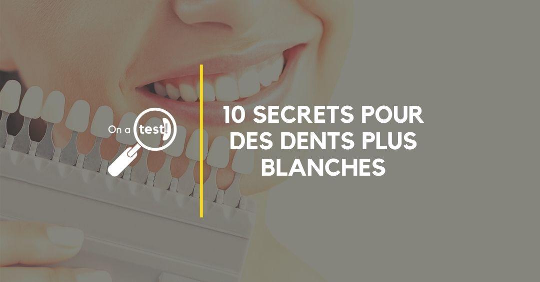 7 secrets pour des dents plus blanches