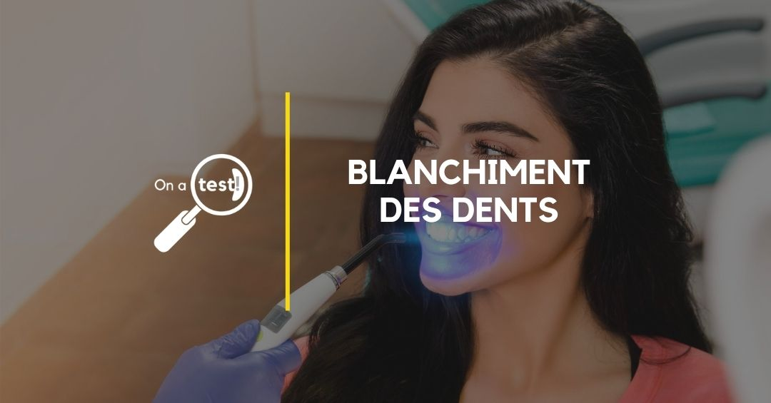 Blanchiment des dents