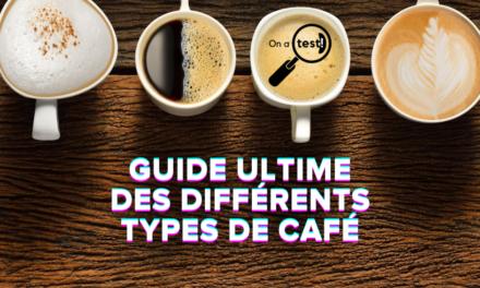 Guide ultime des différents types de café