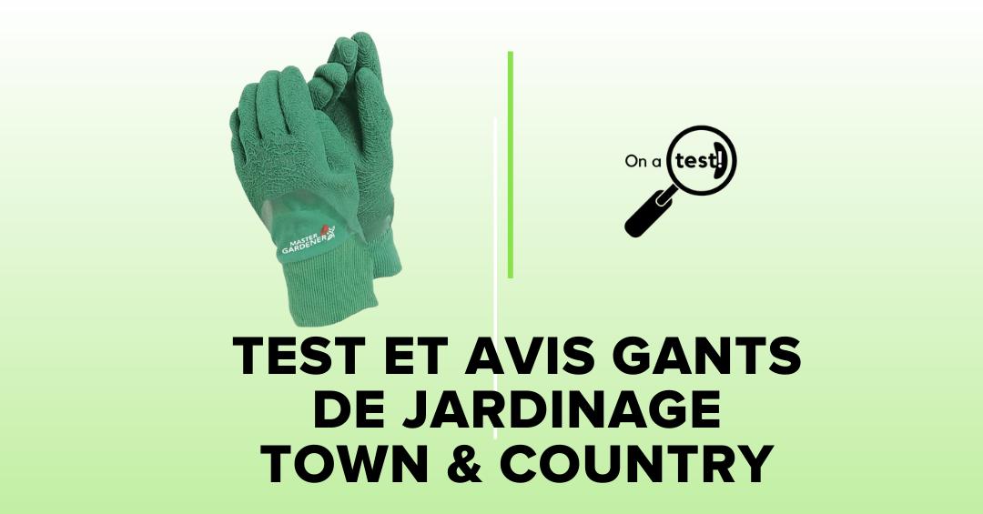 Test et avis gants de jardinage Town & Country
