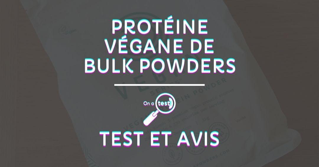 Test et avis protéine végane Bulk Powders, la meilleure du marché ?