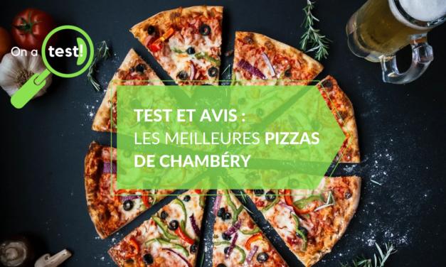 Test et Avis : Les meilleures Pizzas de Chambéry